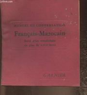 Manuel De Conversation Français-Marocain Suivi D'un Vocabulaire De Plus De 1600 Mots - Tedjini B. - 0 - Dictionaries
