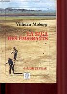 La Saga Des émigrants. Tome 6- L'or Et L'eau. - Moberg Vilhelm - 2000 - Other