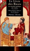 Le Livre Des Ruses La Stratégie Politique Des Arabes - Collectif - 2007 - Other