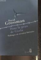 Dans La Peau De Gisela- Politique Et Création Littéraire - Grossman David - 2008 - Other