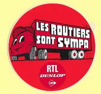 AUTOCOLLANT STICKER - LES ROUTIERS SONT SYMPAS - RTL - DUNLOP - Stickers