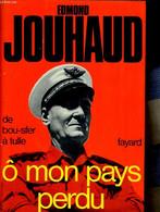 Ô Mon Pays Perdu : De Bou-sfer à Tulle - JOUHAUD Edmond - 1969 - Geografía