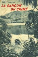 LA RANCON DU CRIME. - DUFAYS FELIX P. - 1955 - Altri