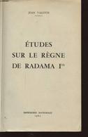 ETUDES SUR LE REGNE DE RADMA Ier - JEAN VALETTE - 1962 - Other