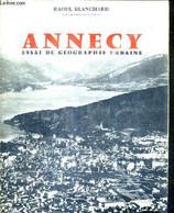 ANNECY ESSAI DE GEOGRAPHIE URBAINE. - BLANCHARD RAOUL - 1958 - Rhône-Alpes