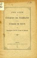 UNE LISTE DES EVEQUES DE VERMAND ET DES EVEQUES DE NOYON - DOUAIS Mgr C. - 1907 - Religion