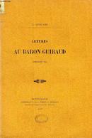 LETTRES AU BARON GUIRAUD (1820-1847-1854) - DOUAIS C. - 1899 - Ohne Zuordnung