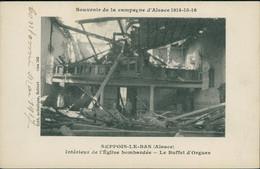 68 SEPPOIS LE BAS / Intérieur De L'église Bombardée - Le Buffet D'orgues En 1916 / - Altri Comuni
