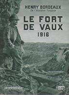 Le Fort De Vaux 1916. Henry Bordeaux De L'Académie Française - Guerra 1914-18
