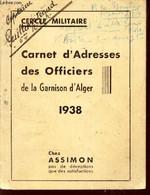 CARNET D'ADRESSES DES OFFICIERS DE LA GARNISON D'ALGER - 1938 / CERCLE MILITAIRE. - COLLECTIF - 1938 - Francese