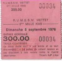 MOTO/TICKET ENTREE R.U.M.E.S.M. METTET/ 5eme MILLE KMS /5 SEPTEMBRE 1976 - Biglietti D'ingresso