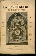 LA CONCIERGERIE DE PALAIS DE PARIS DEPUIS LES ORIGINES JUSQU'A NOS JOURS 1031-1908 - 8EME EDITION. - POTTET EUGENE - 0 - Ile-de-France