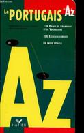 LE PORTUGAIS DE A A Z / 176 Points De Grammaire Et De Vocabulaire - 200 EXERCICES CORRIGES - UN INDEX DETAILLE - ARAUJO - Cultural