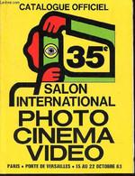 CATALOGUE OFFICIEL - 35e SALON INTERNATIONAL PHOTO CINEMA VIDEO - PARIS - Porte De Versailles - 15 Au 22 Octobre 83. - C - Non Classificati
