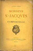 Monsieur St-Jacques De Compostelle. - Nicolaï Alexandre - 1897 - Religion