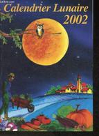 Calendrier Lunaire 2002 - Vermot-Desroches Noël, Gros Michel - 2001 - Agende & Calendari