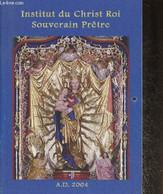 Calendrier De L'Institut Du Christ Roi Souverain Prêtre- 2004 - Collectif - 2004 - Agende & Calendari