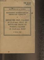 Règlement élémentaire Du Service En Campagne- Revolver Colt, Calibre .45, M1917 Et Revolver Smith Et Wesson, Calibre.45, - Französisch