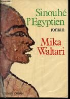 Sinouhé L'Egyptien - Roman. - Waltari Mika - 1982 - Other