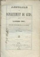 Annuaire Du Département Du Gers, Pour L'année 1841 Imprimé Par Ordre De M. Le Préfet - 24e Année - Collectif - 1841 - Annuaires Téléphoniques