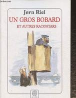 Un Gros Bobard Et Autres Racontars - Riel Jorn - 1999 - Other