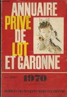 Annuaire Privé De Lot Et Garonne 1970 - Collectif - 1969 - Annuaires Téléphoniques