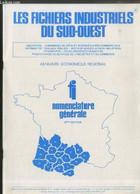 Les Fichiers Industriels Du Sud-Ouest : Annuaire économique Régional - Nomenclature Générale Alphabétique De Produits, A - Annuaires Téléphoniques