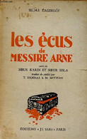 Les écus De Messire Arne Suivi De La Soeur Karin Et La Soeur Sisla - Lagerlöf Selma - 1945 - Other