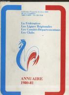 Annuaire 1980-81 : La Fédération - Les Ligues Régionales - Les Comités Départementaux - Les Clubs - Collectif - 0 - Annuaires Téléphoniques