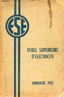 Société Amicale Des Ingénieurs De L'école Supérieure D'éléctricité - Annuaire 1955. - Collectif - 1955 - Annuaires Téléphoniques