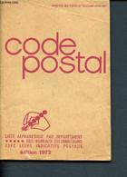 Code Postal - Liste Alphabétique Par Département Des Bureaux Distributeurs Avec Leurs Indicatifs Postaux - édition 1972  - Annuaires Téléphoniques