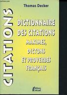Cita-Dico - Dictionnaire Des Citations, Maximes, Dictons Et Proverbes Francais - Decker Thomas - 1999 - Dictionaries