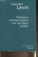 """Histoires Sentimentales Sur Un Banc Public- Nouvelles (Collection """"La Cosmopolite"""") - Levin Hanokh - 2006 - Other"""