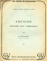 Eschine Discours Sur L'ambassade - Les Cours De Sorbonne - Certificat D'études Supérieures De Grec. - M.Dessenne - 1954 - Cultural