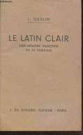 Le Latin Clar : Aide-mémoire Raisonné En 16 Tableaux - Geslin L. - 1962 - Cultural