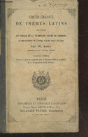 Cours Gradué De Thèmes Latins Appliqués Aux Règles De La Grammaire Latine De Lhomond Et Spécialement De L'édition Publié - Cultural