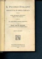 Il Piccolo Italiano Manualetto Di Lingua Parlata Compilato Sugli Argomenti Principali Della Vita Pratica E Corredato Dei - Cultural