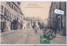BESANCON- LA RUE DU CHATEUR- ACTUELLEMENT RUE DU CAPITOLE- COMMERCES- RAILS DU TRAMWAY - Besancon