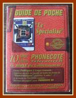"""Télécarte 10ème Phonecote Guide De Poche """" Le Spécialisé"""" 1999 14X10X1,3cm Port 250Gr BE - Books & CDs"""