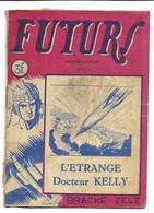 "SF TRES RARE !!! FUTURI 1947  Edition Française N°3 ""L'étrange Docteur Kelly"" Edit. :  Zele : Impr. O. Bracke & Fils (B) - Vóór 1950"