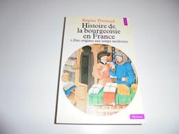 HISTOIRE DE LA BOURGEOISIE EN FRANCE 1/ DES ORIGINES AUX TEMPS MODERNES/ PERNOUD - Geschichte