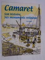 CAMARET - Son Histoire - Ses Monuments Religieux - Bretagne