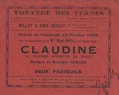 BILLET ENTRÉE THÉATRE DES TERNES  FÉVRIER 1925 OPERETTE CLAUDINE - Toegangskaarten