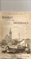 Livre Notre Dame De La Garde Bataille Et Delivrance 28 Aout 1944 - Guerra 1939-45