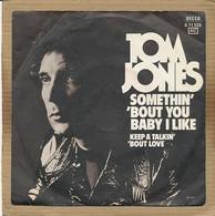 "7"" Single, Tom Jones - Somethin Bout You Baby I Like - Disco, Pop"