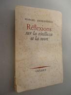 Marcel Jouhandeau - Réflexions Sur La Vieillesse Et La Mort - Dédicacé - Exemplaire Service De Presse - 1956 - Gesigneerde Boeken