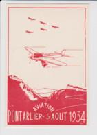 25 – PONTARLIER – AVIATION  - Carte De La Fête Aérienne De 1934 - Pontarlier