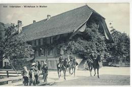 CPA   INTERLAKEN  Wirtshaus  In Matten - BE Bern