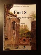 Fort 8 Te Hoboken (Antwerpen) - Door Kristel Remes - 2002 - Vestingbouwkunde Vestingen Fortificaties - Zonder Classificatie