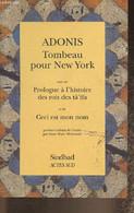 Tombeau Pour New York Suivi De Prologue à L'Histoire Des Rois Des Tâ'ifa Et De Ceci Est Mon Nom - Adonis - 1999 - Other